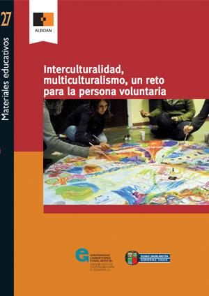 Interculturalidad, multiculturalismo, un reto para la persona voluntaria