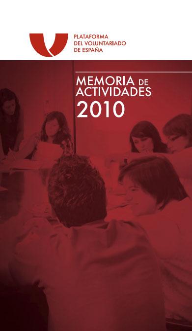 Memoria de actividades 2010. Plataforma del Voluntariado de España