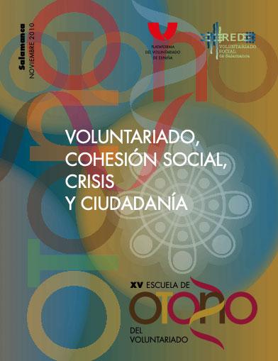 Voluntariado, cohesión social, crisis y ciudadanía. XV Escuela de Otoño del Voluntariado