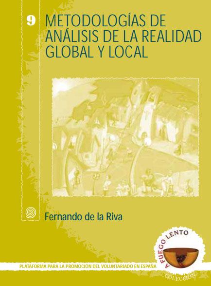 A fuego lento 9: Metodologías de análisis de la la realidad global y local