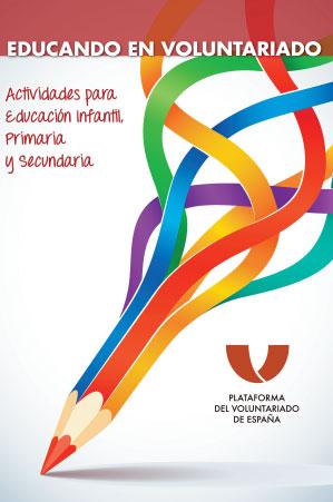 Educando en voluntariado: Actividades para Educación Infantil, Primaria y Secundaria