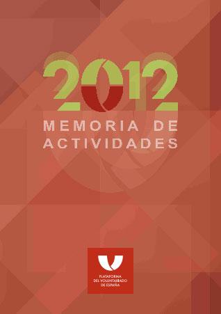 Memoria de actividades 2012. Plataforma del Voluntariado de España