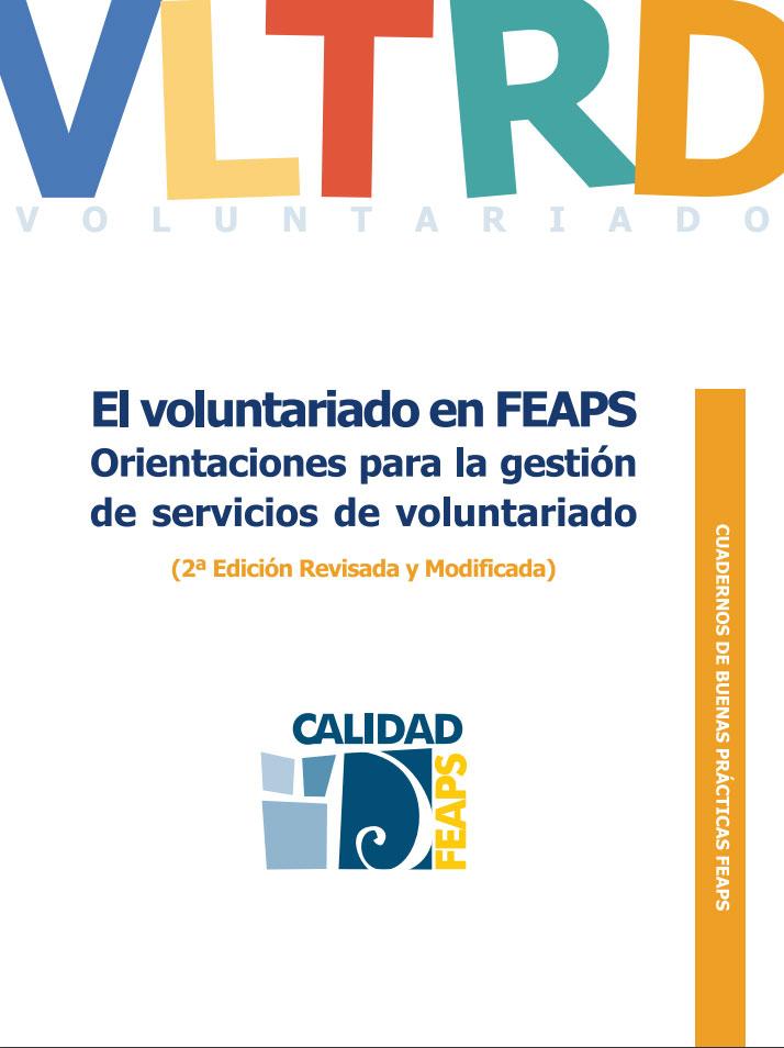 El voluntariado en FEAPS. Orientaciones para la gestión de servicios de voluntariado