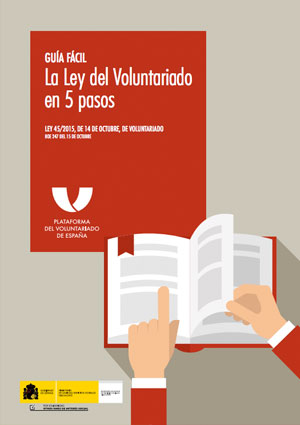 Guía fácil: La Ley del Voluntariado en 5 pasos. Ley 45/2015, de 14 de octubre, de Voluntariado BOE 247 del 15 de Octubre
