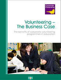 Volunteering – The Business Case: The benefits of corporate volunteering programmes in education