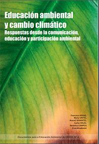 Educación ambiental y cambio climático. Respuestas desde la comunicación, educación y participación ambiental