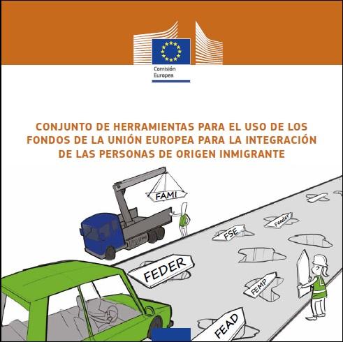 Conjunto de herramientas para el uso de los fondos de la Unión Europea para la integración de las personas de origen inmigrante