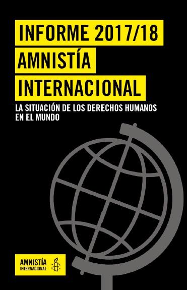 Informe 2017/18 Amnistía Internacional: La situación de los derechos humanos en el mundo