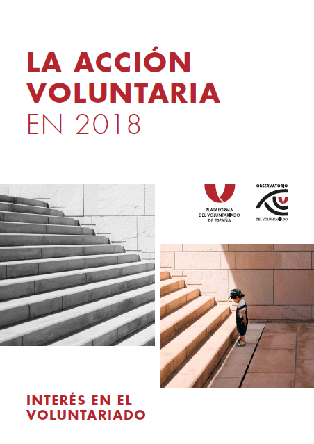La Acción Voluntaria en España 2018: interés en el Voluntariado