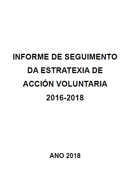 Informe de seguimiento da estratexia de acción voluntaria 2016-2018 (2018)