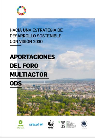 Hacia una Estrategia de Desarrollo Sostenible con visión 2030: Aportaciones del Foro Multiactor ODS
