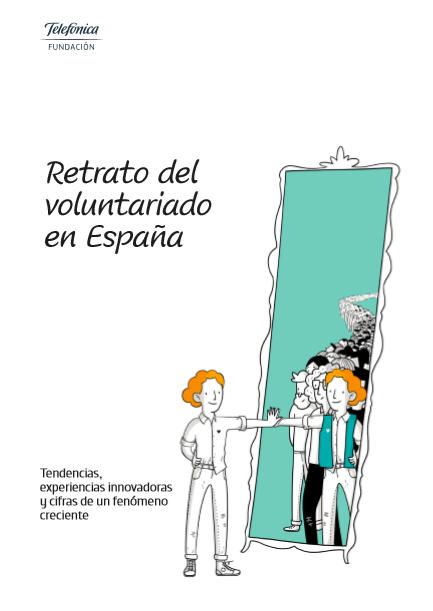 Retrato del voluntariado en España: Tendencias, experiencias innovadoras y cifras de un fenómeno creciente