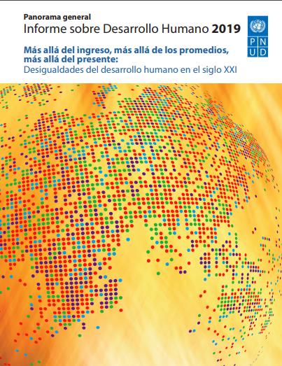 Informe sobre Desarrollo Humano 2019: Más allá del ingreso, más allá de los promedios, más allá del presente. Desigualdades del desarrollo humano en el siglo XXI