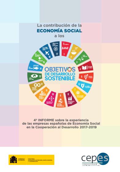 La contribución de la Economía Social a los ODS: 4º Informe sobre la experiencia de las empresas españolas de Economía Social en la Cooperación al Desarrollo (2017-2019)