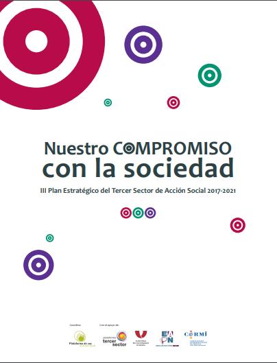 Nuestro Compromiso con la sociedad: III Plan Estratégico del Tercer Sector de Acción Social (2017-2021)