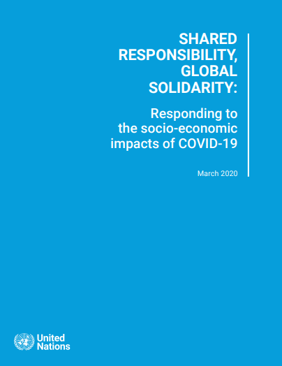 Shared Responsability, Global Solidarity: Responding to the socio-economic impacts of COVID-19