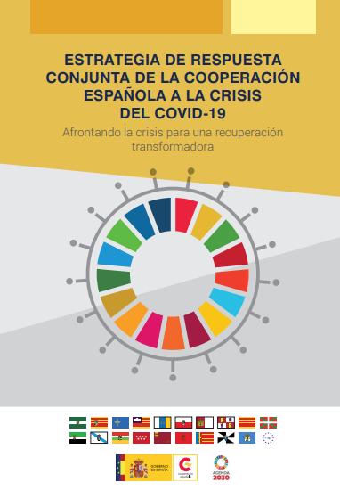 Estrategia de respuesta conjunta de la cooperación española a la crisis del COVID-19: afrontando la crisis para una recuperación transformadora