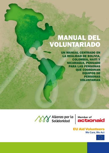 Manual del Voluntariado (Centrado en la realidad de Bolivia, Colombia, Haití y Nicaragua, pensado para las personas que coordinan equipos de personas voluntarias)