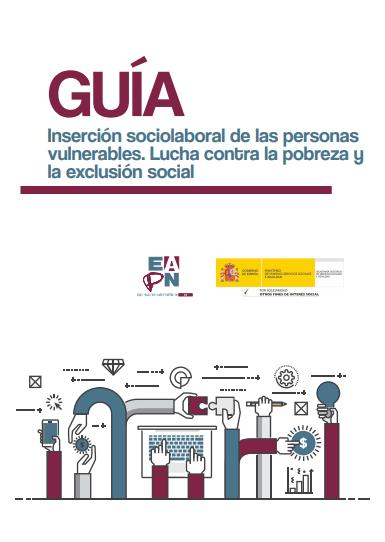 Guía de inserción laboral de las personas vulnerables: Lucha contra la pobreza y la exclusión social