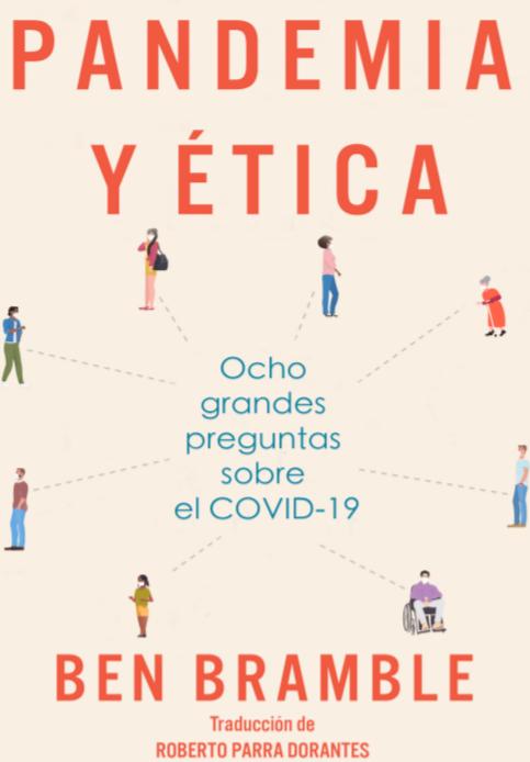 Pandemia y Ética: Ocho grandes preguntas sobre el COVID-19