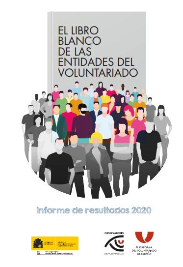 El Libro Blanco de las Entidades de Voluntariado: Informe de Resultados 2020
