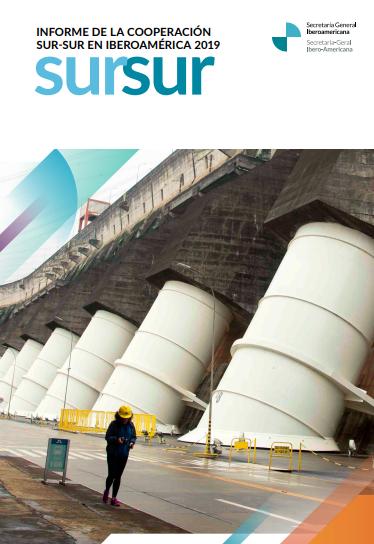 Informe de la Cooperación Sur-Sur en Iberoamérica 2019