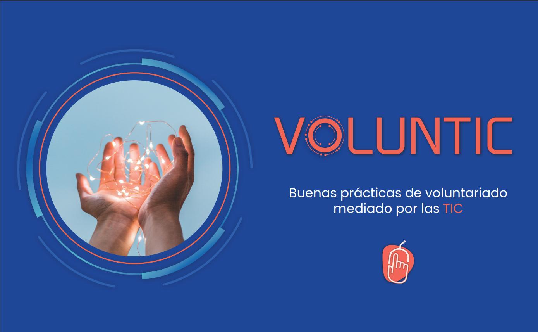VolunTIC: Buenas prácticas de voluntariado mediado por las TIC