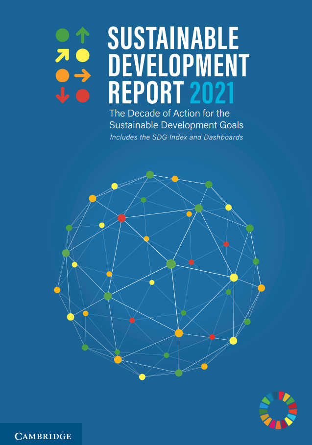 Sustainable Development Report 2021: The Decade of Action for the Sustainable Development Goals