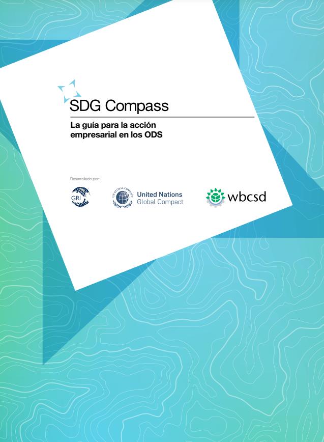La Guía para la Acción Empresarial ante los ODS (SDG Compass)